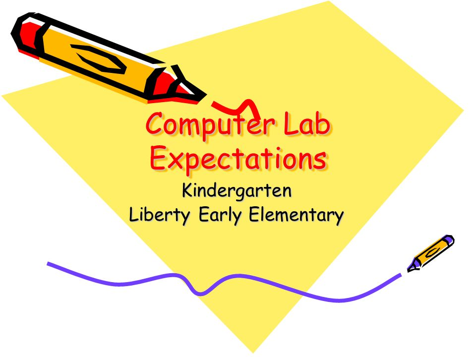 Computer Lab Expectations Kindergarten Liberty Early Elementary