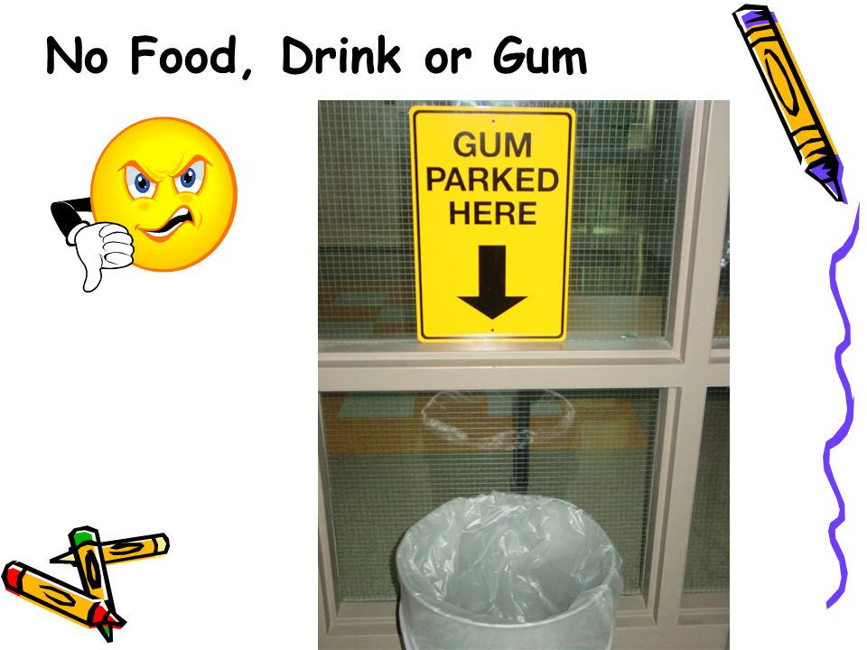 No Food, Drink or Gum