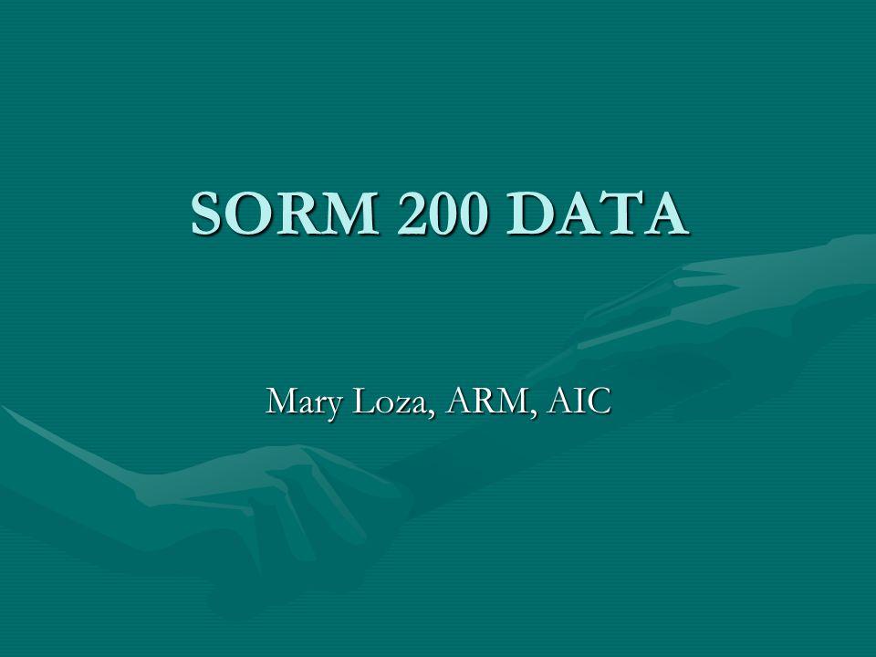 SORM 200 DATA Mary Loza, ARM, AIC