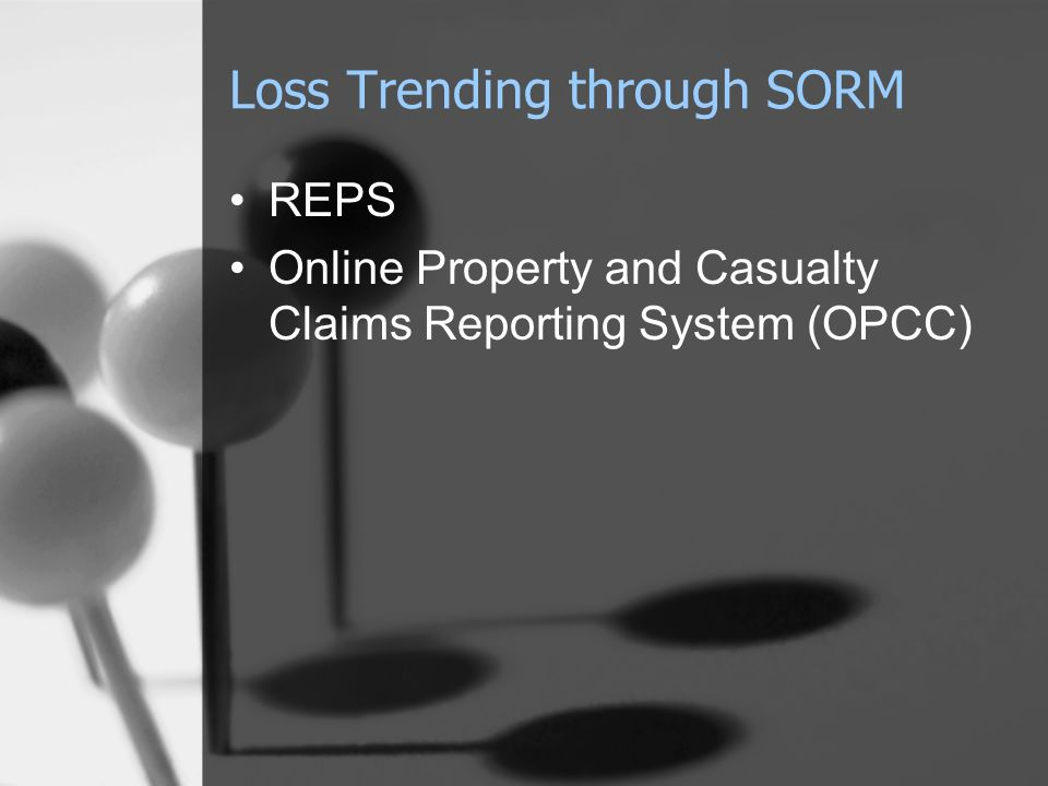 Loss Trending through SORM REPS Online Property and Casualty Claims Reporting System (OPCC)