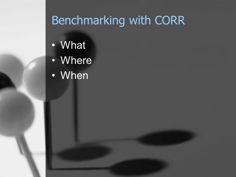 Benchmarking with CORR What Where When