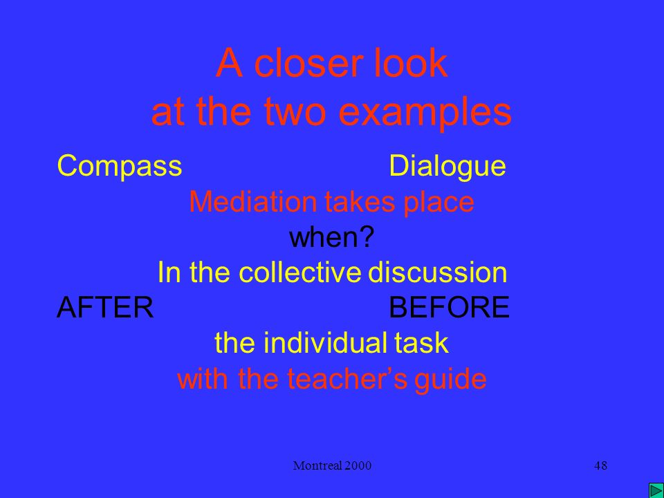 Montreal 200048 A closer look at the two examples CompassDialogue Mediation takes place when.