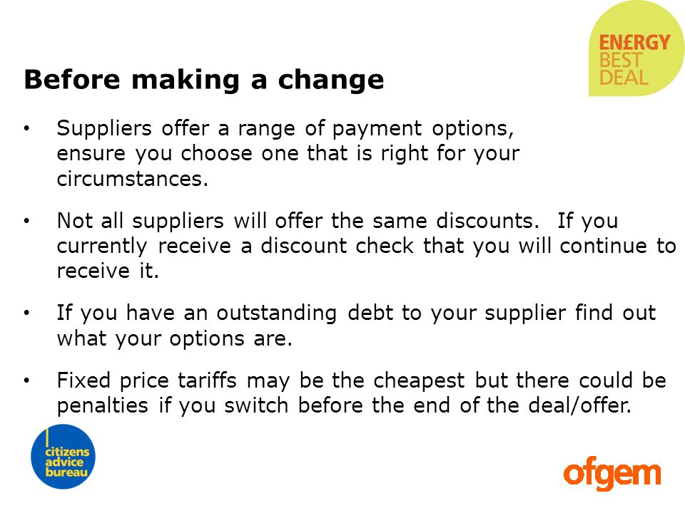 Suppliers offer a range of payment options, ensure you choose one that is right for your circumstances. Not all suppliers will offer the same discount
