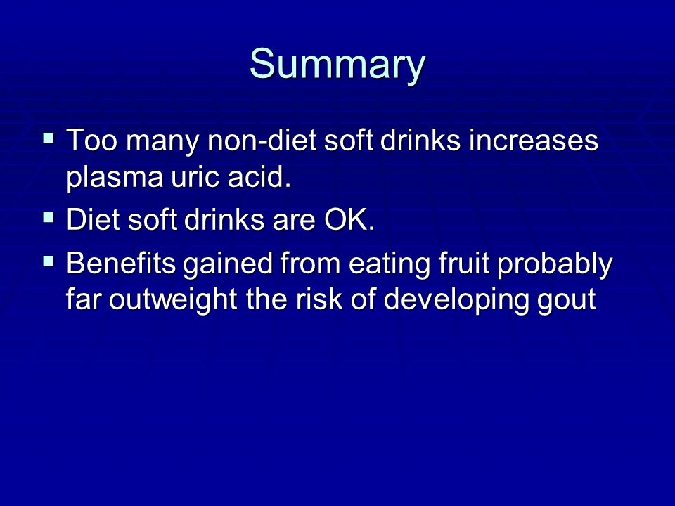 Summary Too many non-diet soft drinks increases plasma uric acid. Too many non-diet soft drinks increases plasma uric acid. Diet soft drinks are OK. D
