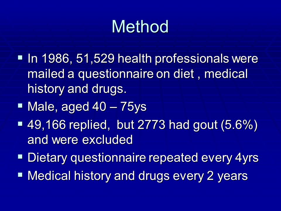 Method In 1986, 51,529 health professionals were mailed a questionnaire on diet, medical history and drugs. In 1986, 51,529 health professionals were