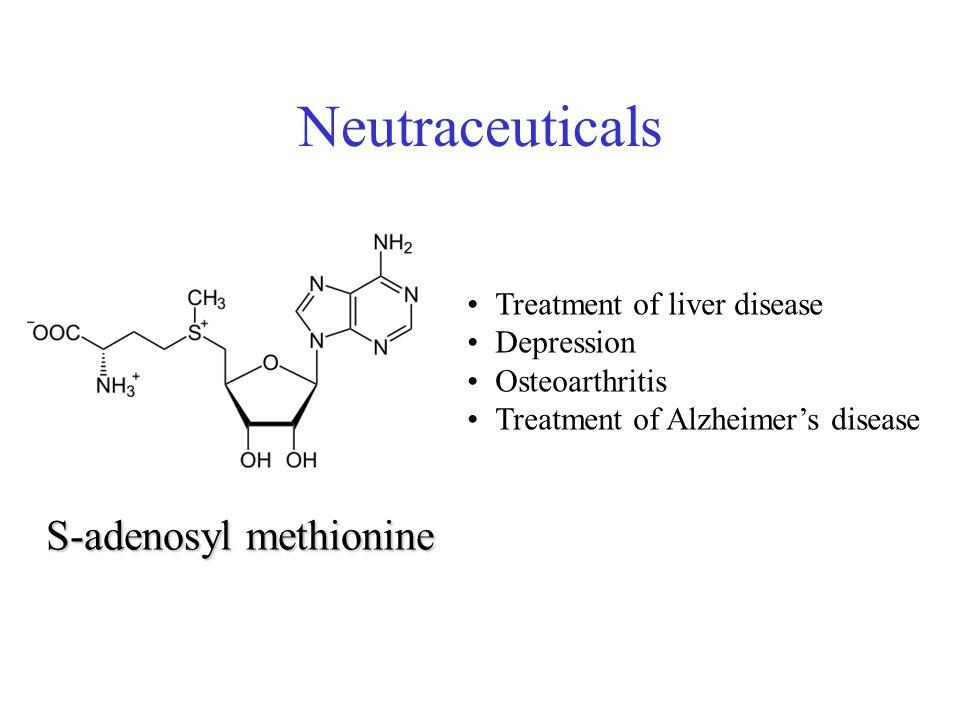 Neutraceuticals S-adenosyl methionine Treatment of liver disease Depression Osteoarthritis Treatment of Alzheimers disease