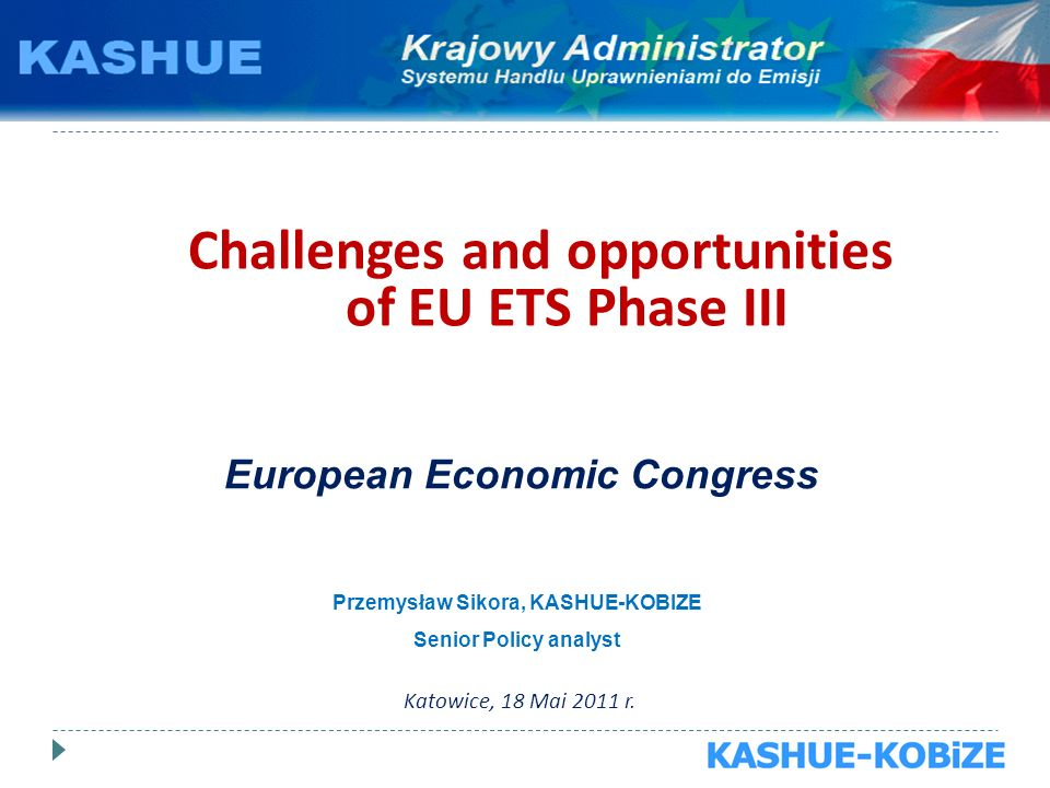 Challenges and opportunities of EU ETS Phase III Katowice, 18 Mai 2011 r.