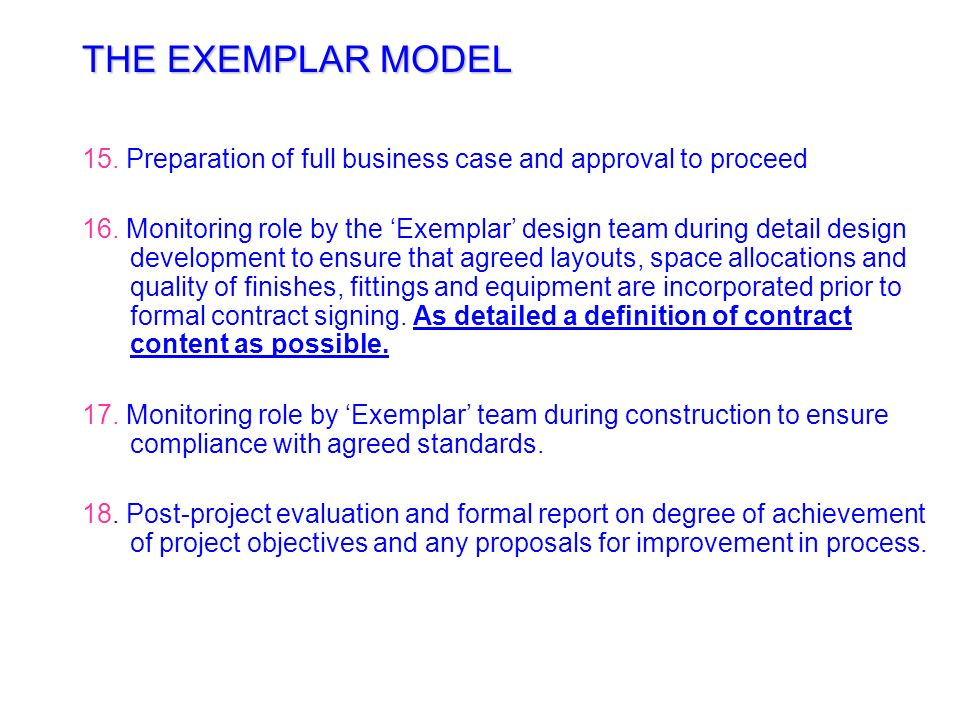 THE EXEMPLAR MODEL 11.Assessment of aesthetic and environmental design quality by separately appointed independent and experienced expert assessors. 1