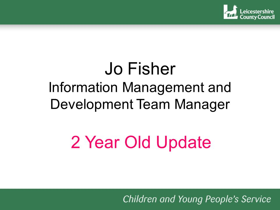 Jo Fisher Information Management and Development Team Manager 2 Year Old Update