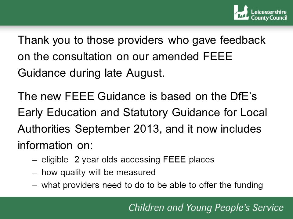 Thank you to those providers who gave feedback on the consultation on our amended FEEE Guidance during late August.