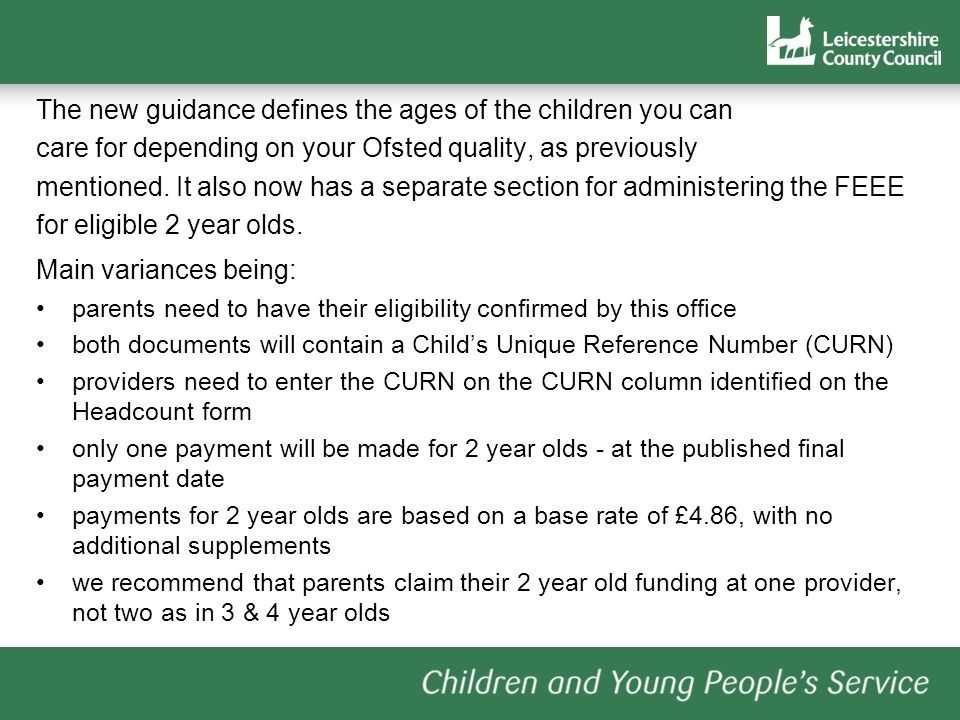 The new guidance defines the ages of the children you can care for depending on your Ofsted quality, as previously mentioned.