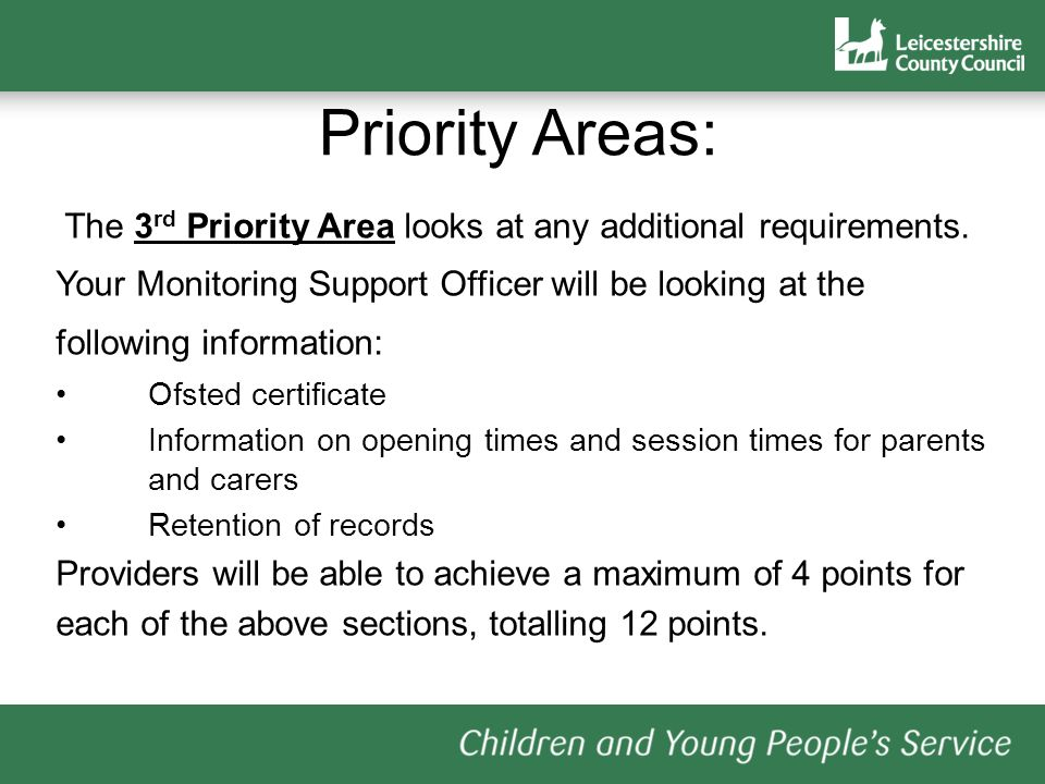 The 3 rd Priority Area looks at any additional requirements.
