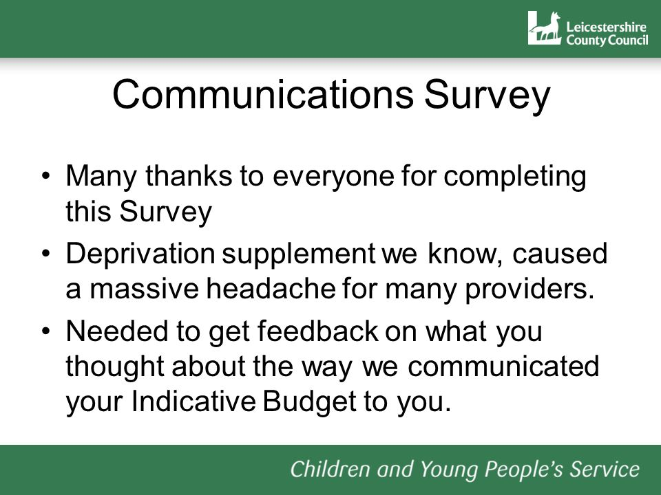 Communications Survey Many thanks to everyone for completing this Survey Deprivation supplement we know, caused a massive headache for many providers.