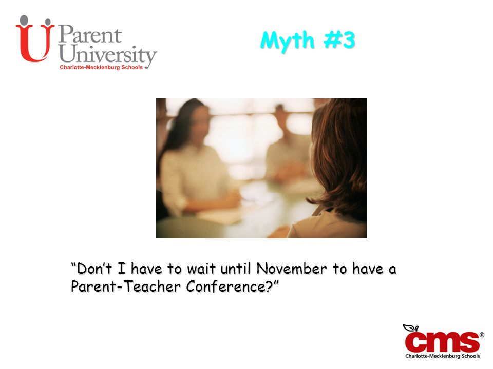 Myth #3 Dont I have to wait until November to have a Parent-Teacher Conference?