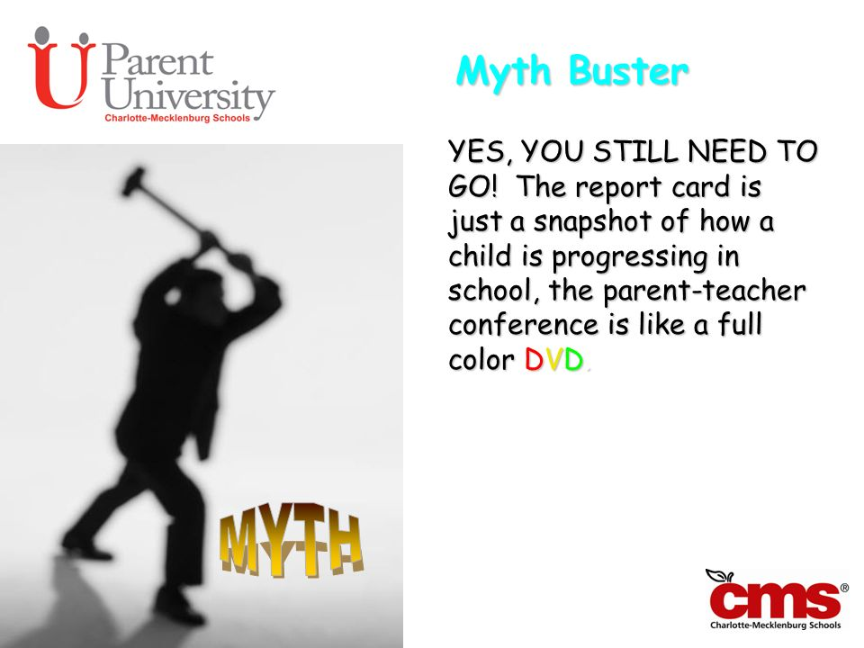 Myth Buster YES, YOU STILL NEED TO GO! The report card is just a snapshot of how a child is progressing in school, the parent-teacher conference is li