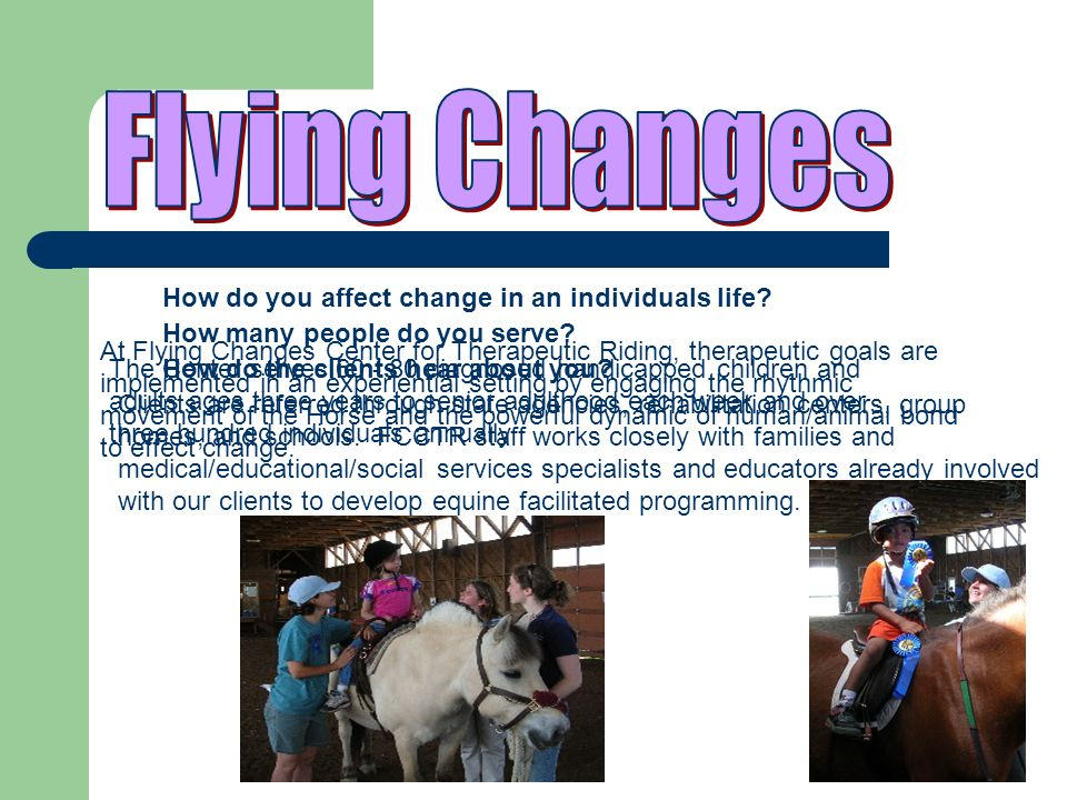 For More info on Flying Changes Go to www.flyingchanges.org