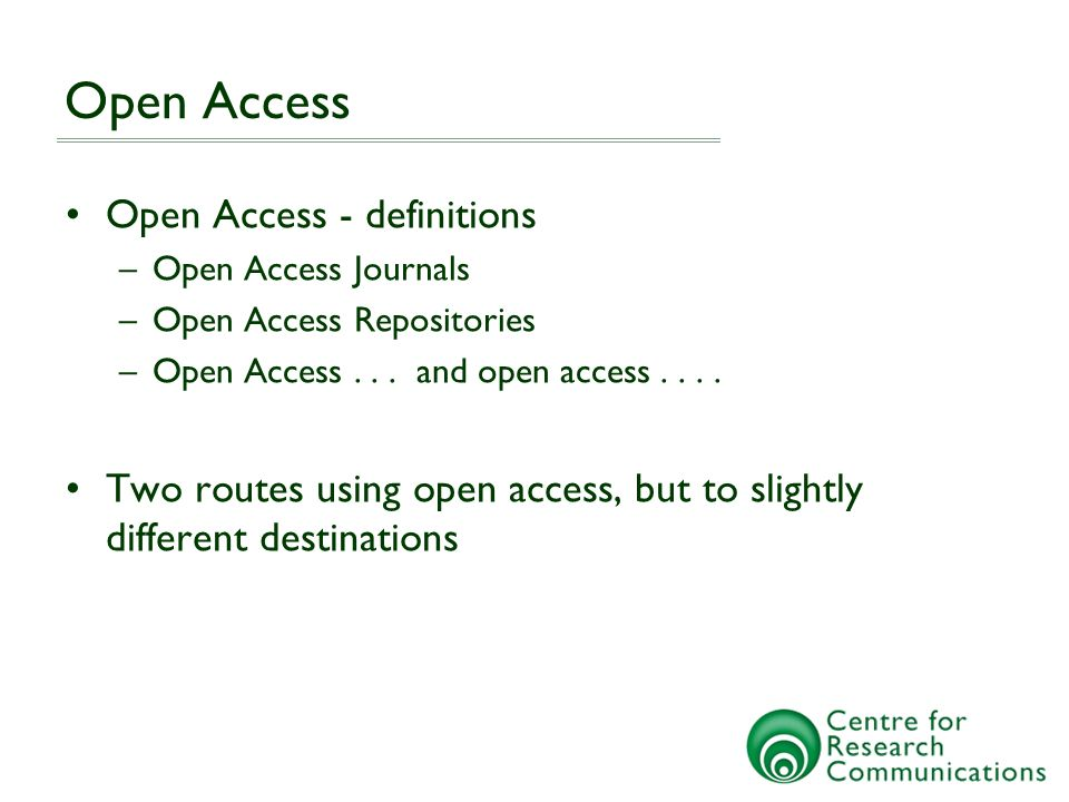 Open Access Open Access - definitions –Open Access Journals –Open Access Repositories –Open Access...