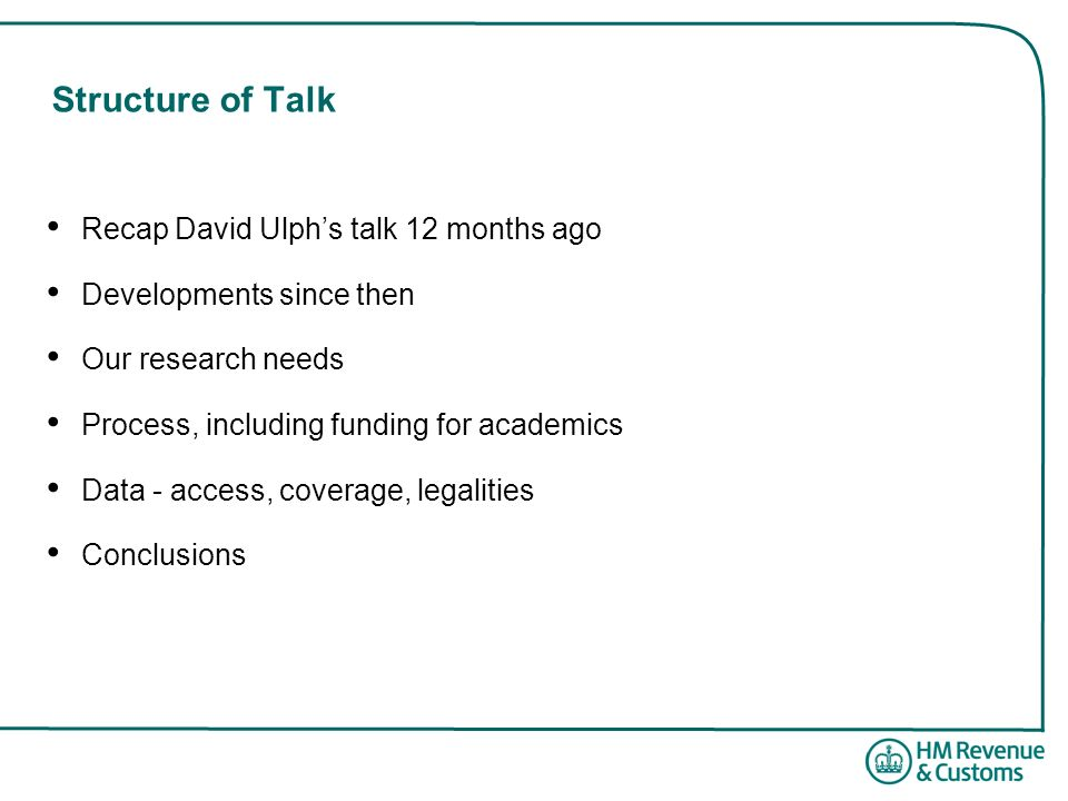 Structure of Talk Recap David Ulphs talk 12 months ago Developments since then Our research needs Process, including funding for academics Data - acce