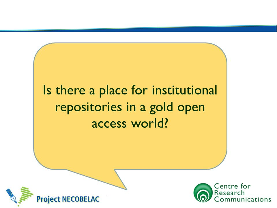 Is there a place for institutional repositories in a gold open access world?