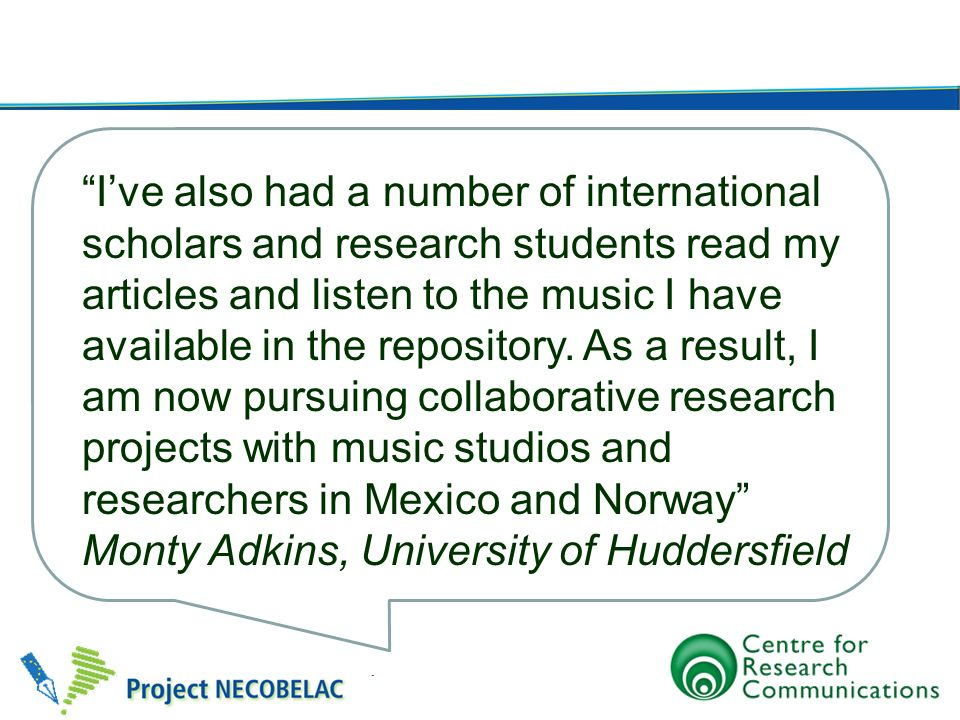 Ive also had a number of international scholars and research students read my articles and listen to the music I have available in the repository. As