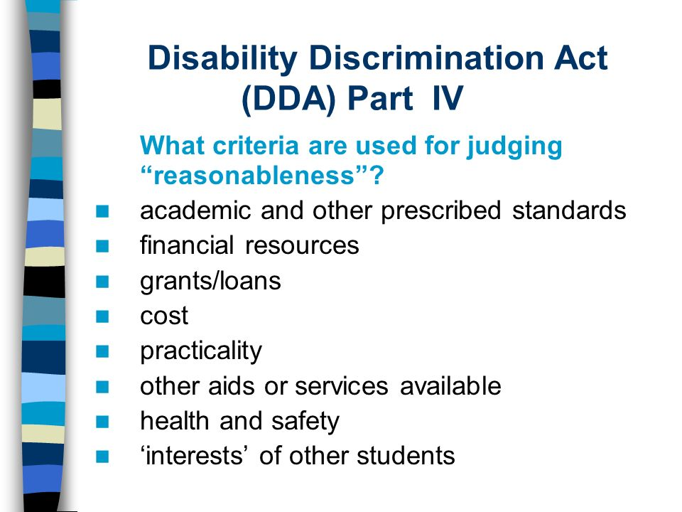 Disability Discrimination Act (DDA) Part IV What criteria are used for judging reasonableness.