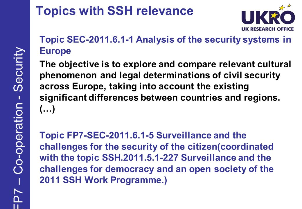 Topics with SSH relevance Topic SEC-2011.6.1-1 Analysis of the security systems in Europe The objective is to explore and compare relevant cultural ph