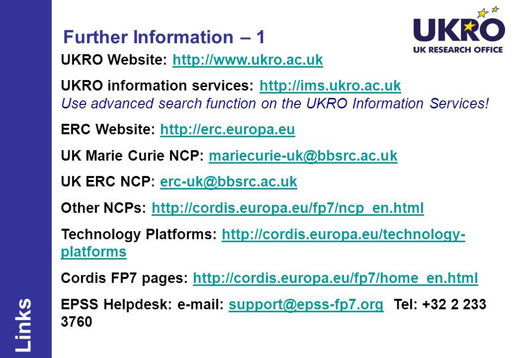 Further Information – 1 UKRO Website: http://www.ukro.ac.ukhttp://www.ukro.ac.uk UKRO information services: http://ims.ukro.ac.uk Use advanced search
