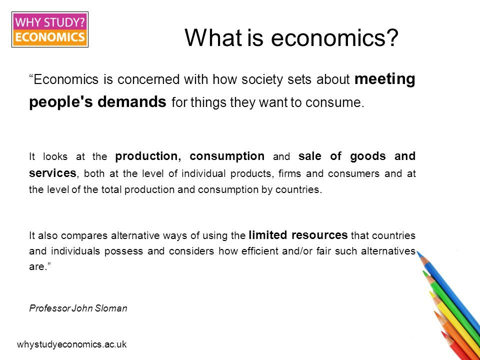 whystudyeconomics.ac.uk What is economics.