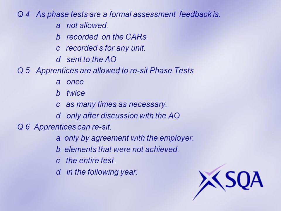 Q 4 As phase tests are a formal assessment feedback is.