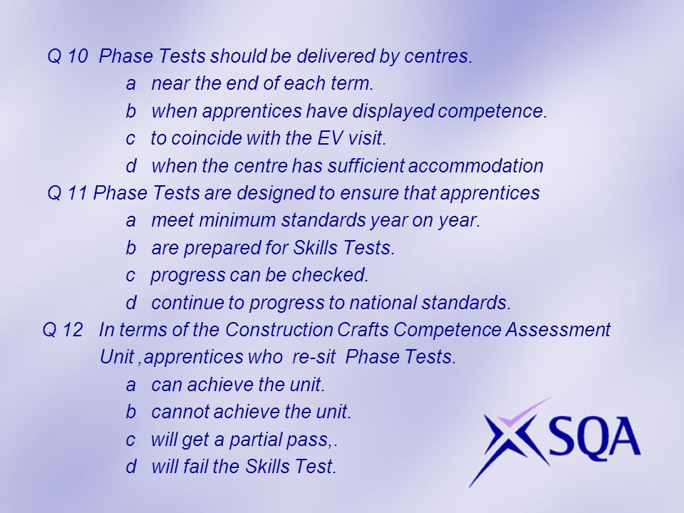 Q 10 Phase Tests should be delivered by centres. a near the end of each term.