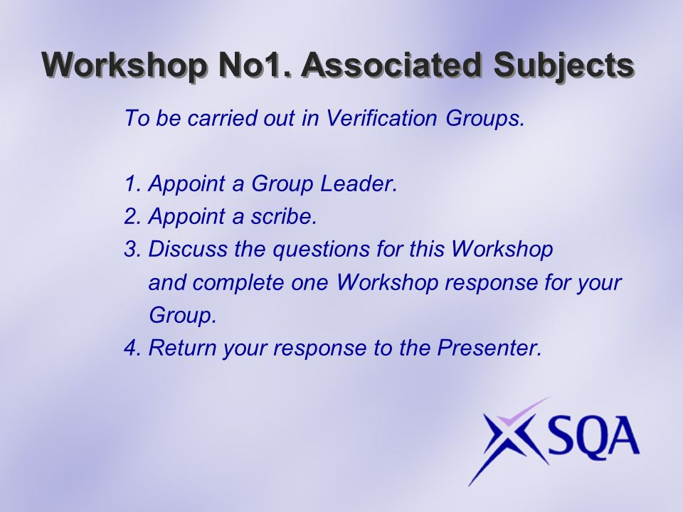 Workshop No1. Associated Subjects To be carried out in Verification Groups.