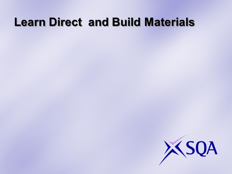 Learn Direct and Build Materials