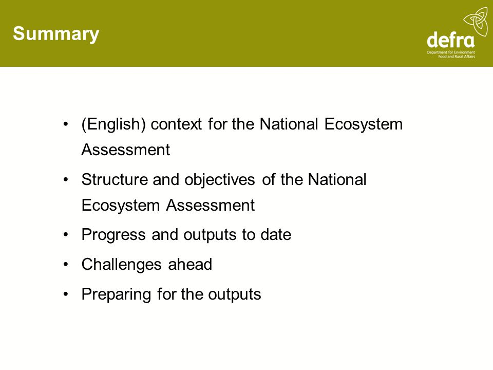 Summary (English) context for the National Ecosystem Assessment Structure and objectives of the National Ecosystem Assessment Progress and outputs to