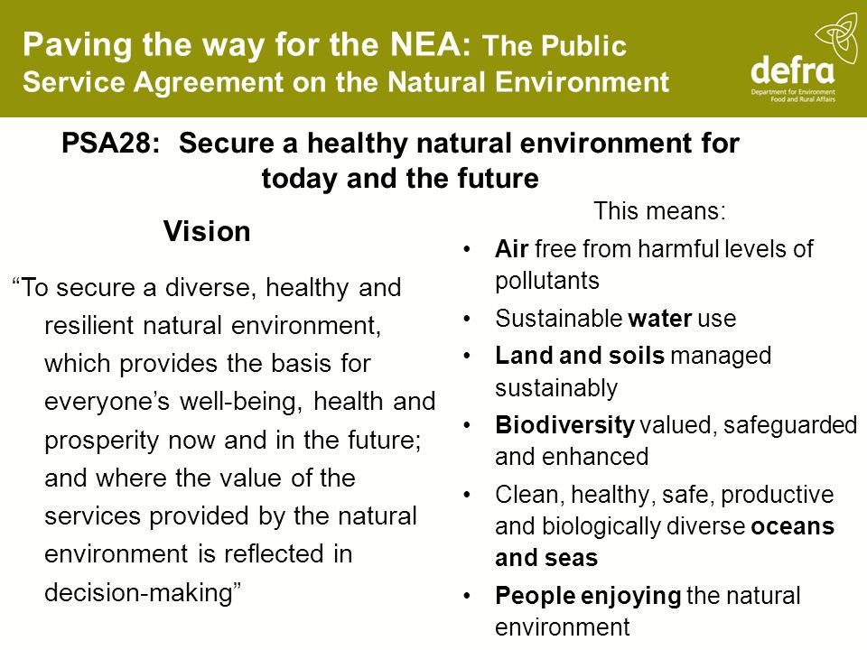 Paving the way for the NEA: The Public Service Agreement on the Natural Environment Vision To secure a diverse, healthy and resilient natural environm