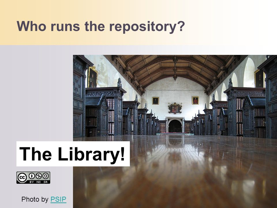 Who runs the repository? The Library! Photo by PSIPPSIP