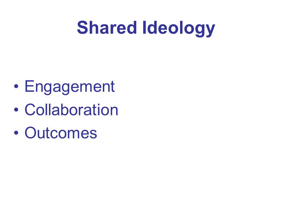 Shared Ideology Engagement Collaboration Outcomes