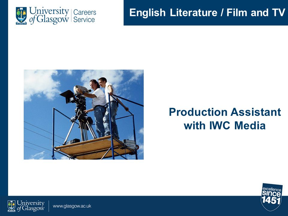 Production Assistant with IWC Media English Literature / Film and TV