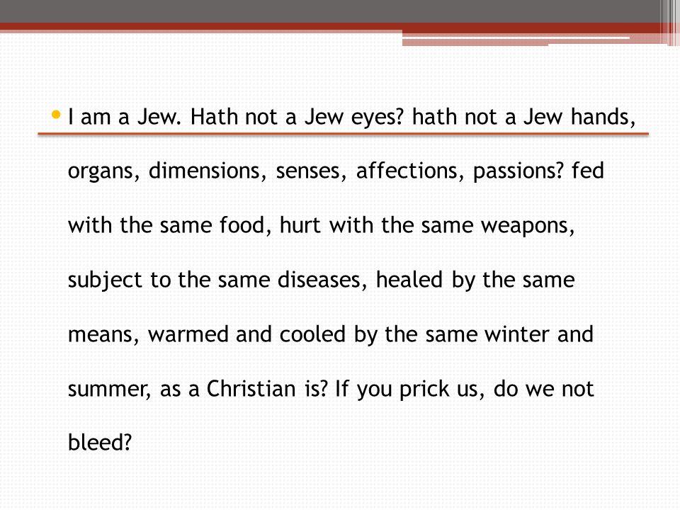 I am a Jew. Hath not a Jew eyes.