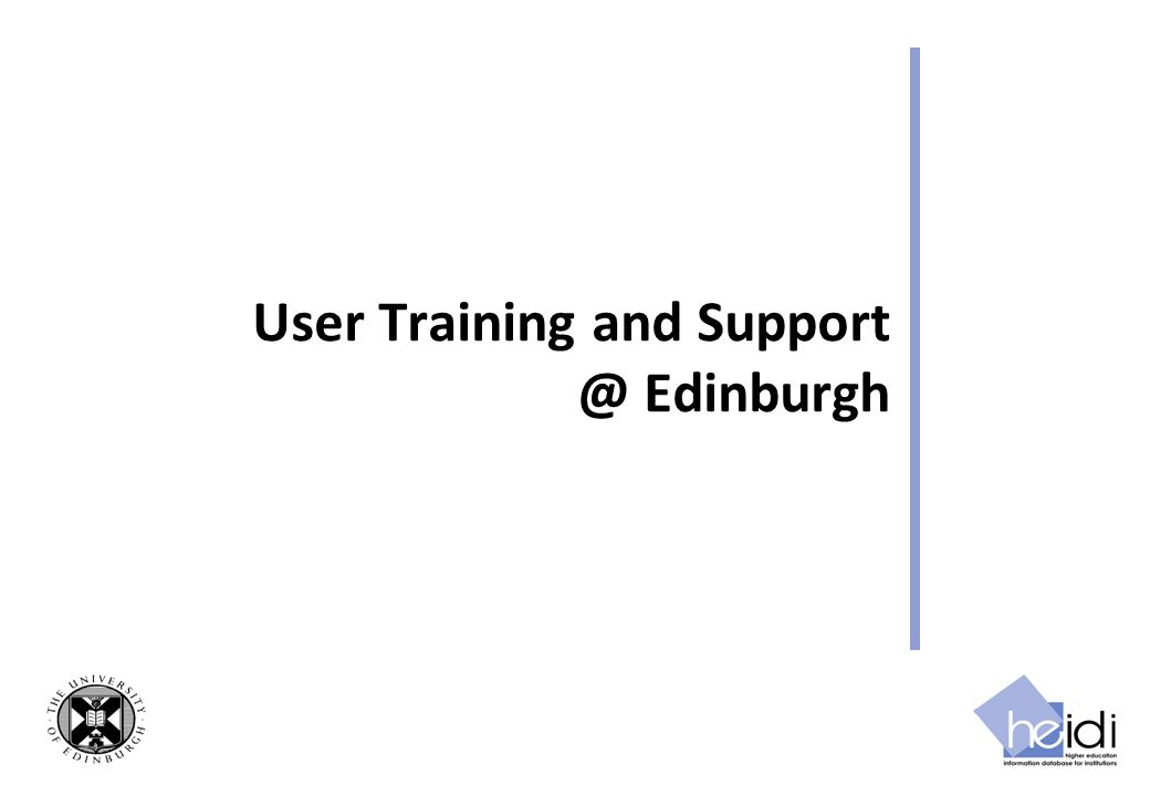 User Training and Edinburgh