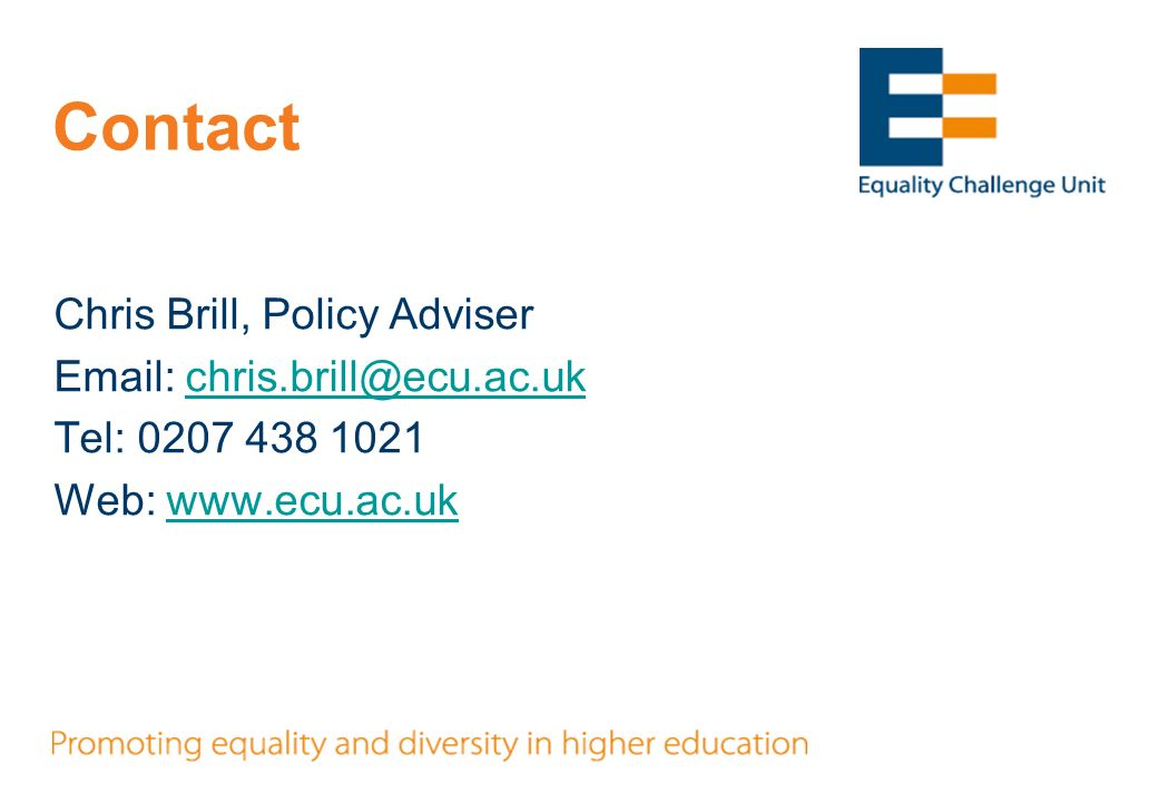 Contact Chris Brill, Policy Adviser Email: chris.brill@ecu.ac.ukchris.brill@ecu.ac.uk Tel: 0207 438 1021 Web: www.ecu.ac.ukwww.ecu.ac.uk