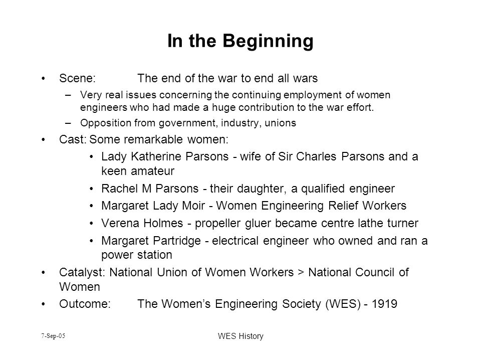 7-Sep-05 WES History In the Beginning Scene:The end of the war to end all wars –Very real issues concerning the continuing employment of women enginee