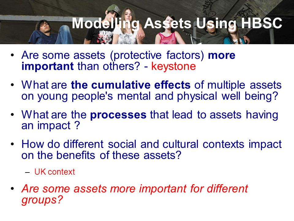 Are some assets (protective factors) more important than others? - keystone What are the cumulative effects of multiple assets on young people's menta