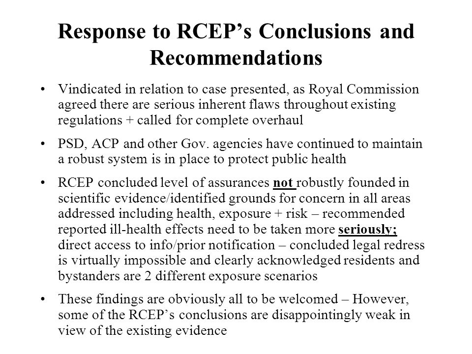 Response to RCEPs Conclusions and Recommendations Vindicated in relation to case presented, as Royal Commission agreed there are serious inherent flaw