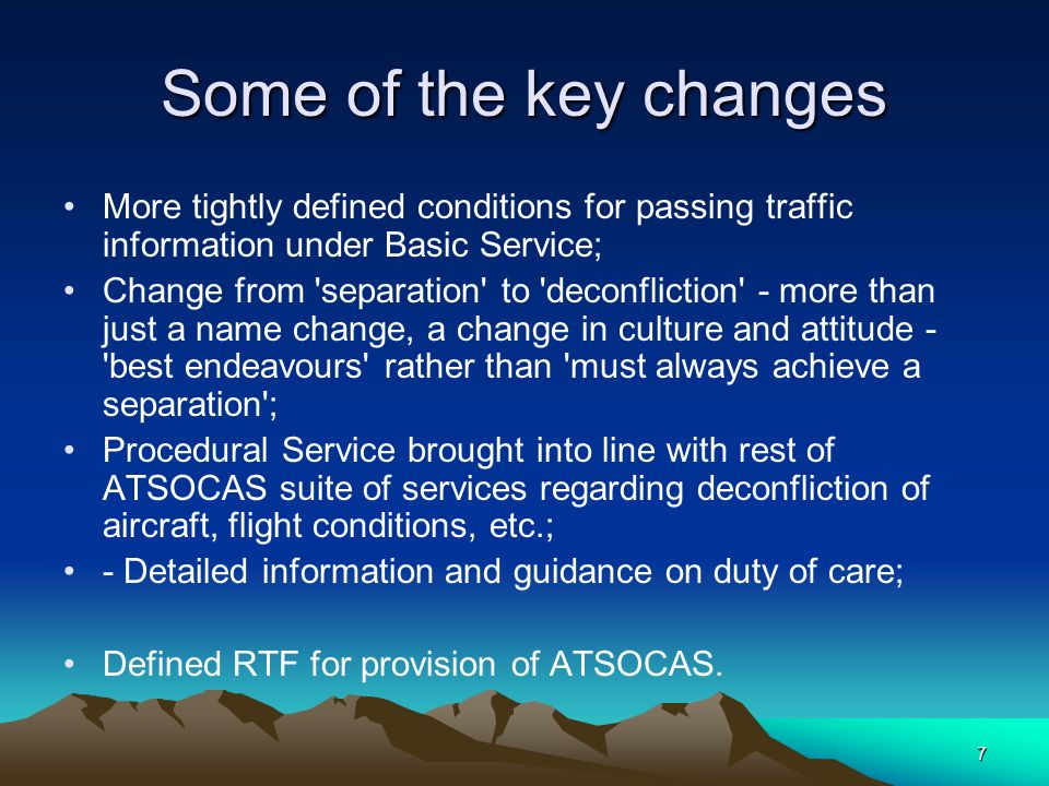 7 Some of the key changes More tightly defined conditions for passing traffic information under Basic Service; Change from 'separation' to 'deconflict