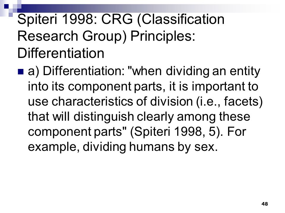 Spiteri 1998: CRG (Classification Research Group) Principles: Differentiation a) Differentiation: