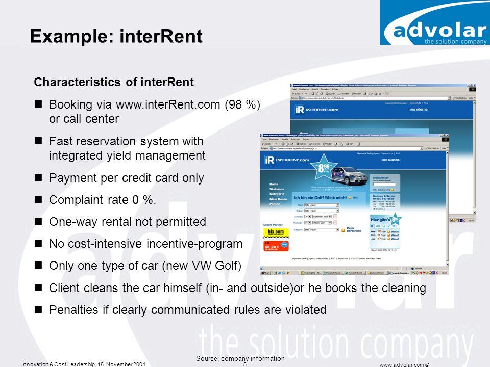 Innovation & Cost Leadership, 15. November 2004 www.advolar.com © 5 Example: interRent Characteristics of interRent Booking via www.interRent.com (98