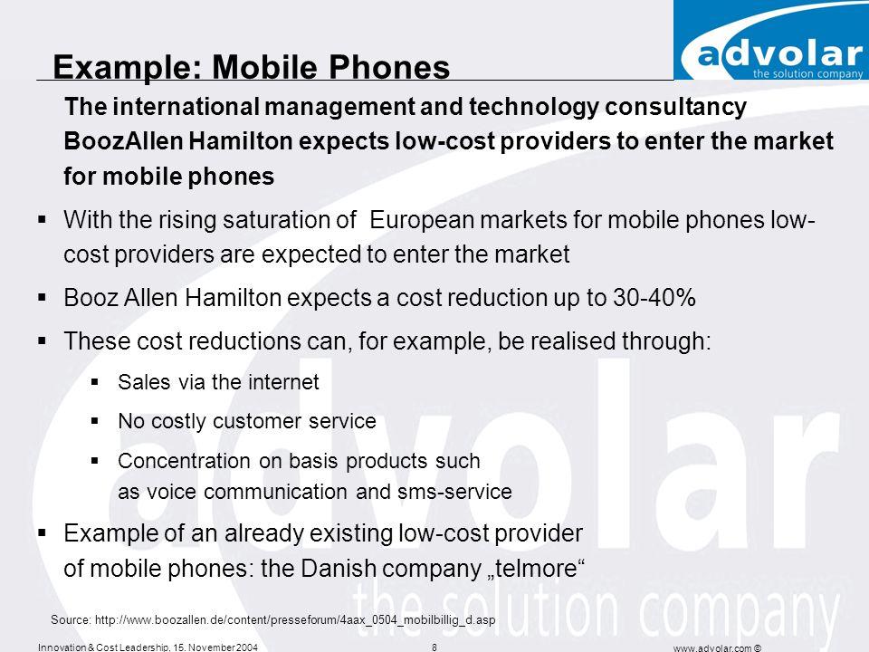 Innovation & Cost Leadership, 15. November 2004 www.advolar.com © 8 Example: Mobile Phones Source: http://www.boozallen.de/content/presseforum/4aax_05