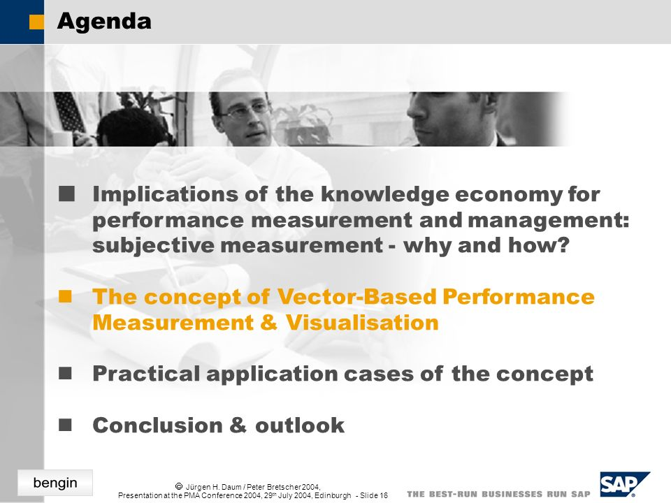 Jürgen H. Daum / Peter Bretscher 2004, Presentation at the PMA Conference 2004, 29 th July 2004, Edinburgh - Slide 16 Agenda Implications of the knowl