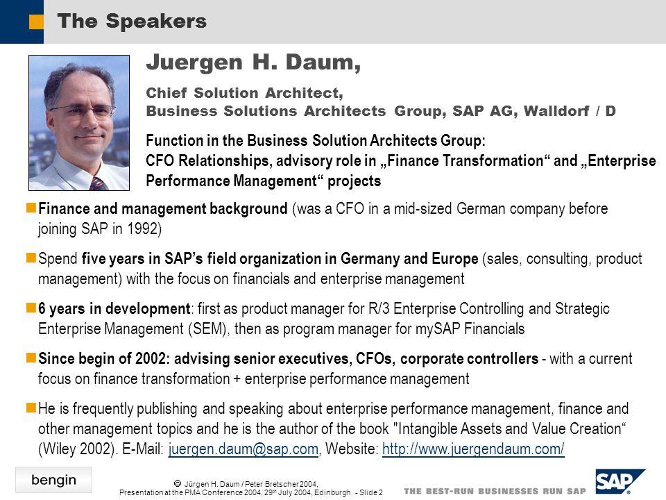 Jürgen H. Daum / Peter Bretscher 2004, Presentation at the PMA Conference 2004, 29 th July 2004, Edinburgh - Slide 2 The Speakers Juergen H. Daum, Chi