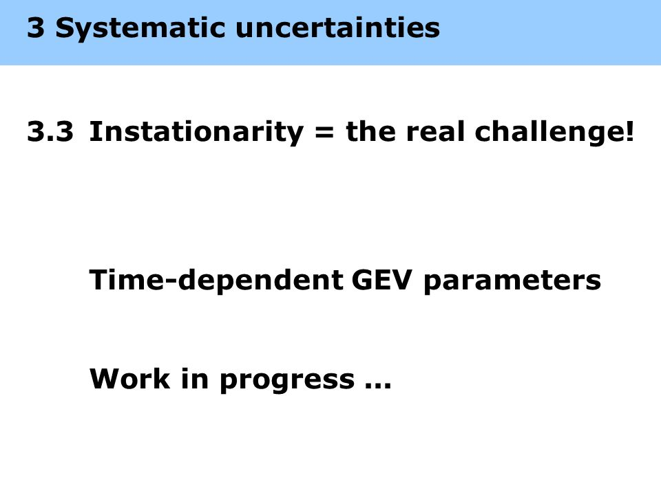 3 Systematic uncertainties 3.3Instationarity = the real challenge.